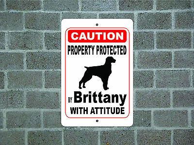 Property protected by Brittany dog with attitude metal aluminum sign