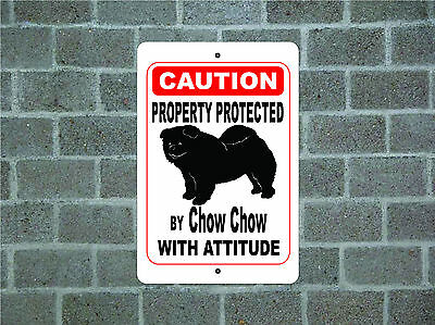Property protected by Chow Chow dog with attitude metal aluminum sign