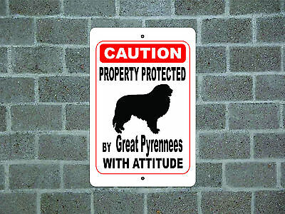 Property protected by Great Pyrenees dog with attitude metal aluminum sign