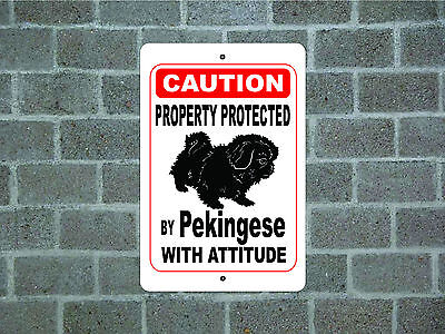 Property protected by Pekingese dog with attitude metal aluminum sign