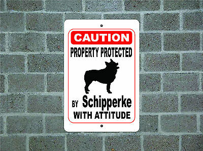 Property protected by Schipperke dog with attitude metal aluminum sign