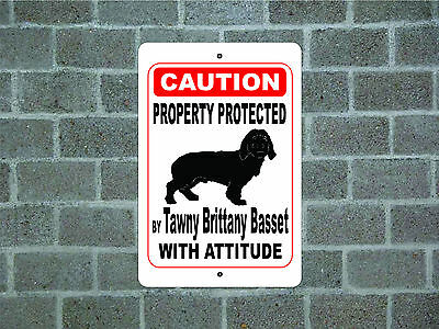 Property protected Tawny Brittany Basset dog with attitude metal aluminum sign
