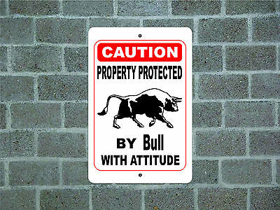 Property protected by Bull with attitude metal aluminum tin sign #A
