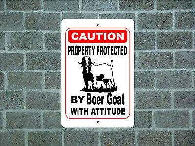 Property protected by Boer Goat with attitude metal aluminum tin sign #B