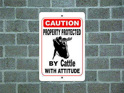 Property protected by Cattle with attitude metal aluminum tin sign #A