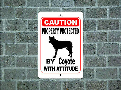 Property protected by Coyote with attitude metal aluminum tin sign #A