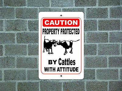 Property protected by Cattle with attitude metal aluminum tin sign #D