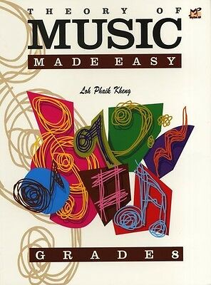 Loh Phaik Kheng: Theory Of Music Made Easy - Grade 8 Sheet Music Theory