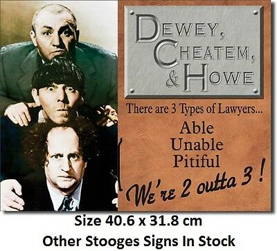 3 Stooges Lawyers Cheatem And How Tin Sign 1291  Post 2-12 signs $15 flat rate.