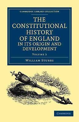 The Constitutional History of England, in Its Origin and Development by William