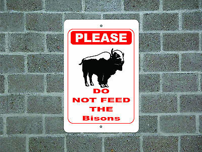 PLEASE DO NOT FEED THE BISONS metal aluminum sign #A