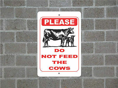 PLEASE DO NOT FEED THE COWS COW metal aluminum sign #A