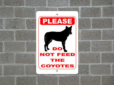PLEASE DO NOT FEED THE COYOTES COYOTE metal aluminum sign #A