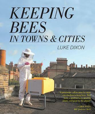 Keeping Bees in Towns and Cities by Luke Dixon (English) Paperback Book Free Shi