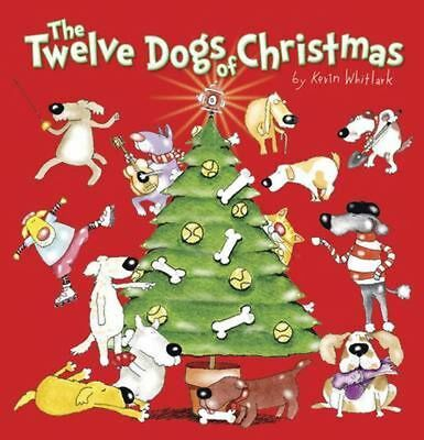 The Twelve Dogs of Christmas by Kevin Whitlark Paperback Book