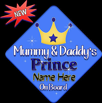 Personalised Baby On Board Car Sign ~ Mummy & Daddy's Prince New Blue
