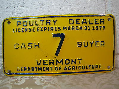"*RARE Vermont POULTRY DEALER 7 License Plate - 1978 ""CASH BUYER"" dept of agri"