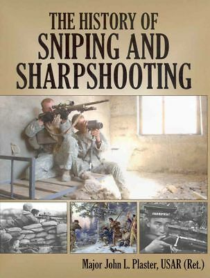 History of Sniping and Sharpshooting by John L. Plaster Hardcover Book (English)