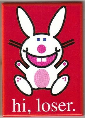 Happy Bunny hi, loser. Refrigerator Magnet NEW UNUSED
