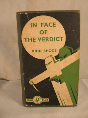 IN FACE OF THE VERDICT by JOHN RHODE rare old Crime Club detective novel Collins