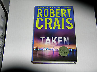 Taken by Robert Crais (2012, Hardcover) SIGNED 1st/1st