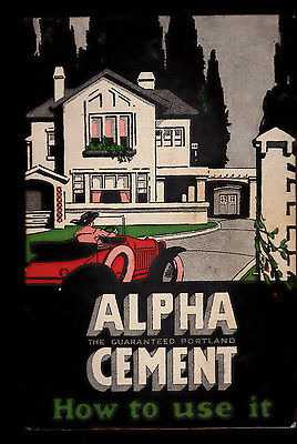 Alpha The Guaranteed Portland Cement How to Use It  SC book 1923
