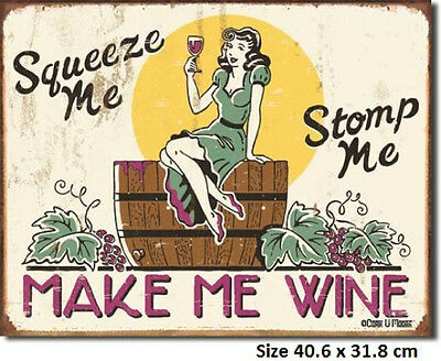 Make Me Wine Squeeze Me Stomp Me  RUSTIC Metal Tin Sign 1280  - Post Discounts