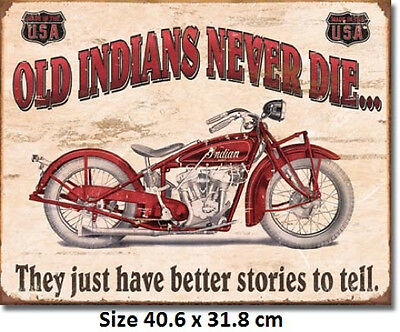 Old Indian's Never Die RUSTIC Tin Metal Sign 1637  Made In USA