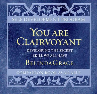You are Clairvoyant: Developing the Secret Skill We All Have by Belinda Grace (E