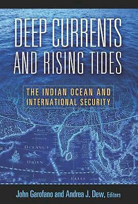 Deep Currents and Rising Tides: The Indian Ocean and International Security by J