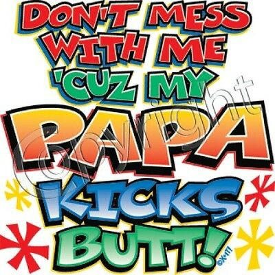 PaPa Kicks Butt! Kids Special Cute T-Shirt Infant Baby Toddler Youth Spoils Tee