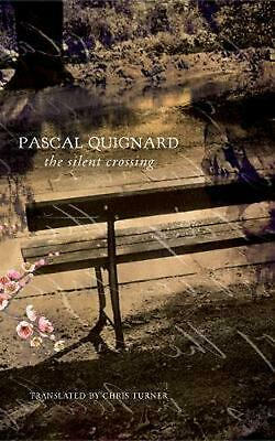 The Silent Crossing by Pascal Quignard (English) Hardcover Book Free Shipping!