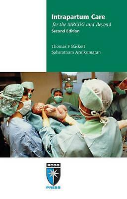 Intrapartum Care for the Mrcog and Beyond by Thomas F. Baskett (English) Paperba