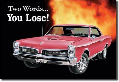 Pontiac GTO 1967 You Lose Tin Sign 767  - Made in USA This is a 2nd