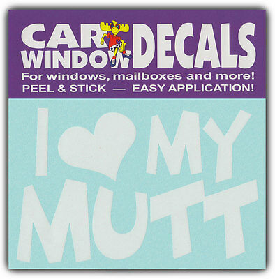 Car Window Decals: I Love My Mutt | Dogs Lover | Stickers Cars Trucks Glass
