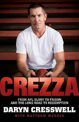 Crezza: From AFL glory to prison and the long road to redemption. Australia by D
