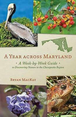 A Year across Maryland: A Week-by-Week Guide to Discovering Nature in the Chesap