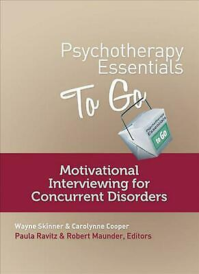 Psychotherapy Essentials to Go: Motivational Interviewing for Concurrent Disorde