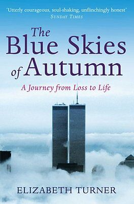 The Blue Skies of Autumn: A Journey from Loss to Life and Finding a Way Out...
