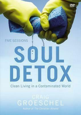 Soul Detox: Clean Living in a Contaminated World: Five Sessions by Craig Groesch