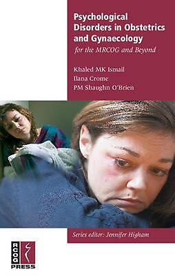 Psychological Disorders in Obstetrics and Gynaecology for the Mrcog and Beyond b
