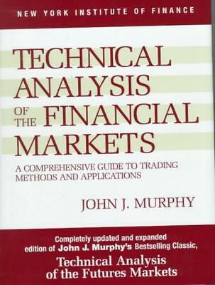 Technical Analysis Of The Financial Markets - Murphy, John J. - New Hardcover Bo