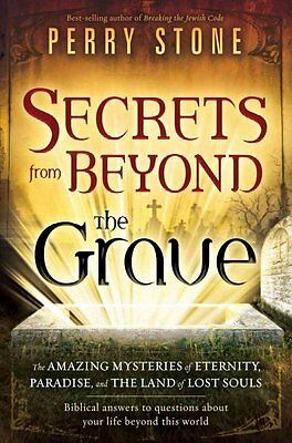 SECRETS FROM BEYOND THE GRAVE - PERRY STONE (PAPERBACK) NEW
