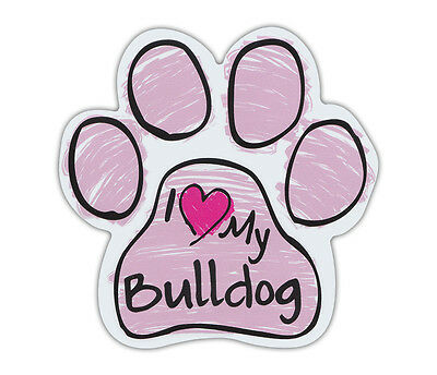 Pink Scribble Paws: I LOVE MY BULLDOG BULL DOG | Dog Paw Shaped Car Magnets