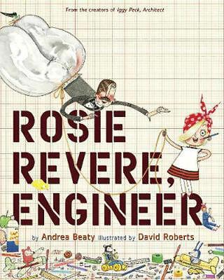 Rosie Revere, Engineer by Andrea Beaty Hardcover Book (English)