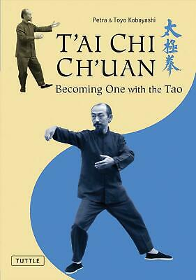 T'Ai Chi Ch'uan: Becoming One with the Tao by Petra Kobayashi (English) Paperbac