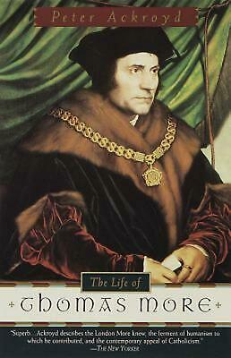 The Life of Thomas More by Peter Ackroyd (English) Paperback Book Free Shipping!