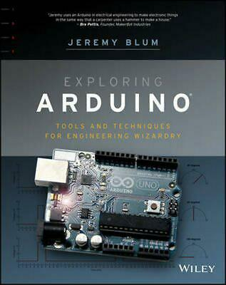Adventures in Arduino: Tools and Techniques for Engineering Wizardry by J. Blum