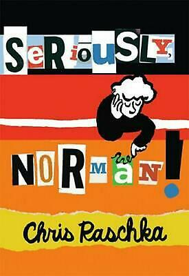 Seriously, Norman! by Chris Raschka (English) Paperback Book Free Shipping!