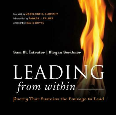Leading from Within: Poetry That Sustains the Courage to Lead by Megan Scribner